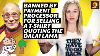 Banned By Payment Processor For Selling A T-Shirt Quoting the Dalai Lama