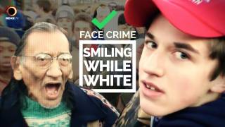Face Crime: Smiling While White