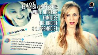 Feminist Professor: White Nuclear Families Are Racist & Supremacist