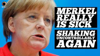 Merkel Really IS Sick, Shaking Uncontrollably AGAIN
