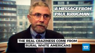 Paul Krugman Has a Message for White Rural Americans