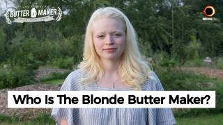 Who Is The Blonde Butter Maker?