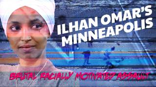 Ilhan Omar's Minneapolis: Brutal Racially Motivated Attack