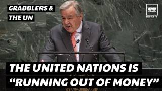 The United Nations Claims They Are Running Out Of Money