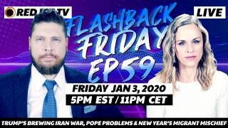 Trump's Brewing Iran War, Pope Problems & New Year's Migrant Mischief - FF Ep59