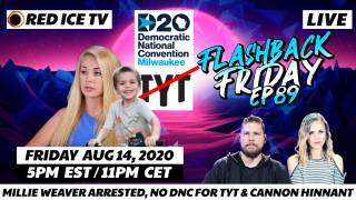 Millie Weaver Arrested, No DNC For TYT & Cannon Hinnant - FF Ep89