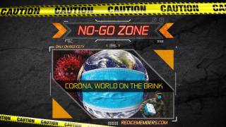 No-Go Zone: Corona, World On The Brink