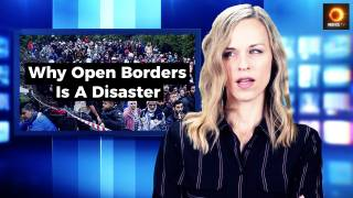 Why Open Borders Is A Disaster