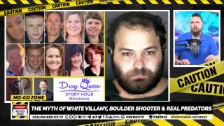 No-Go Zone: The Myth Of White Villainy, Boulder Shooter & Real Predators