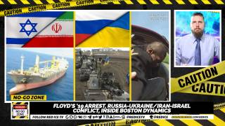 No-Go Zone: Floyd's '19 Arrest, Russia-Ukraine/Iran-Israel Conflict, Inside Boston Dynamics