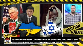 No-Go Zone: US Leaving Afghanistan? Ukraine Join NATO? Why They Replace Us